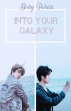 Into Your Galaxy {HunHan} by MrlithPokethShk