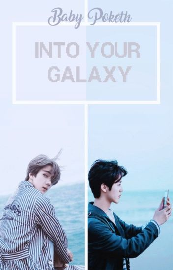 Into Your Galaxy {HunHan}