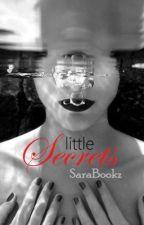 Little Secret (Voltooid) by SaraBookz