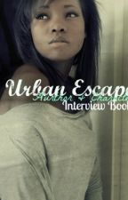 HEY WHATCHA SAY PT.2! URBAN AUTHOR/CHARACTER INTERVIEWS! by UrbanEscape