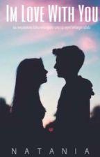 Im Love With You by Nataniaandjali