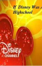 If Disney Was a highsxhool by JessLovesSterling