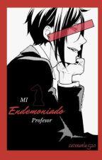Mi Endemoniado Profesor[Sebastian Michaelis y tu] by RosaDiinda