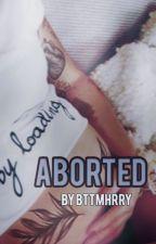 Aborted // l.s. z.s. [BoyxBoy] ✔️ by bttmhrry