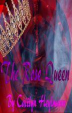 The Rose Queen by CaitlynHeylmann