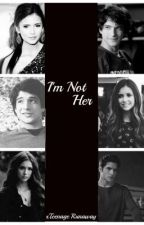 I'm Not Her(TeenWolf) by xTeenageRunaway
