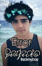 Error Perfecto » jos canela. by freckmybae