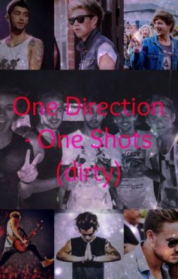 One Direction - One Shots (dirty)