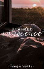 My stained Innocence(COMPLETED) by JONARIEY