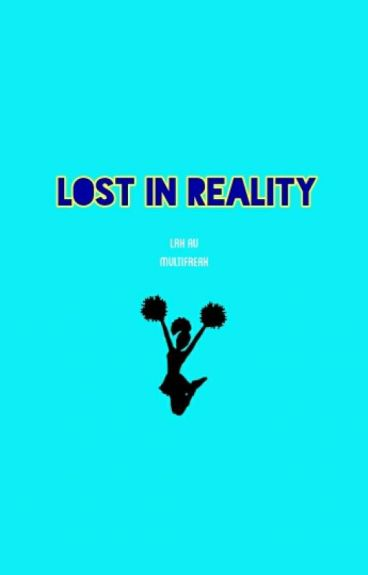 Lost In Reality    lrh au