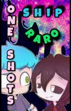 one-shots (ships raros) :) by -ImRoxyKawaii-