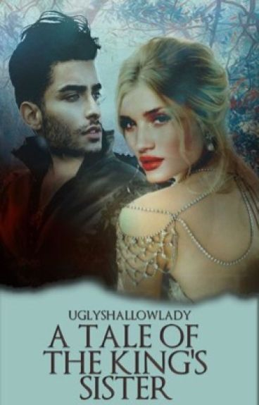 A Tale of the King's Sister // #WATTYS2016