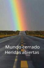 """Mundo cerrado, heridas abiertas"" by BetsFV22"