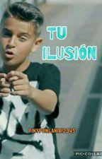 Tu Ilusión (Adexe Y Tu) by pinyponlandia12345
