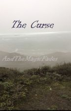 The Curse by AndTheMagicFades