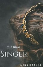 The Royal Singer. by MarianaSor