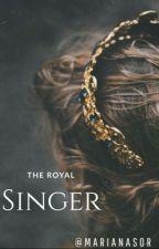 The Royal Singer. by MarianaSor