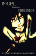 More Than An Obsession  (Stalker!Jeff The Killer X Reader) by TheCreepypastaSniper