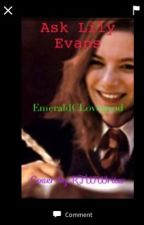 Ask Lily Evans by EmeraldCLovegood