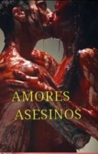 Amores Asesinos by a-z130993