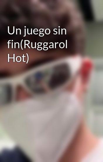 Un juego sin fin(Ruggarol Hot)
