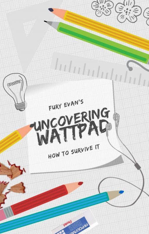 Uncovering Wattpad by officialfuryevans