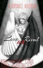Love Or Rivals (Romance Rp) by Razy_Writez