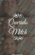Querido Mitch  by teamago