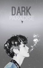• DARK PARADISE •  by 1vsxtr