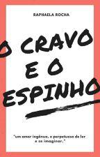 O Cravo e o Espinho  by Kalvynrochac
