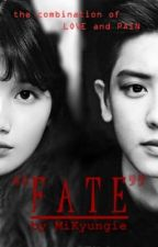FATE [Park Chanyeol fanfic] by MiKyungie
