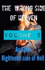 The Wrong side of Heaven & The Righteous side of Hell Volume: 2 by Crow117