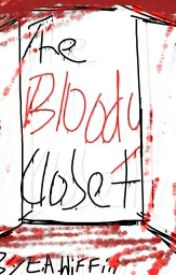 The Bloody Closet by royalprat