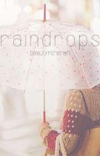 raindrops by beautyintherain