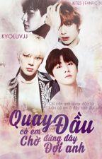 [Oneshot|K] Quay đầu-Có em đứng đây chờ đợi anh !|2won-WonHyuk-HyungKyun by LuciferTear