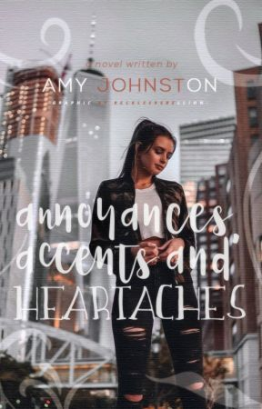 Annoyances, Accents and Heartaches ✘ by persehades