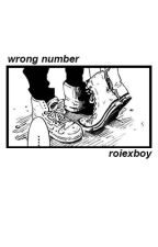 wrong number | myg by roIexboy