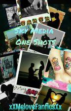 Sky Media One Shots by xXMelovefanficsXx