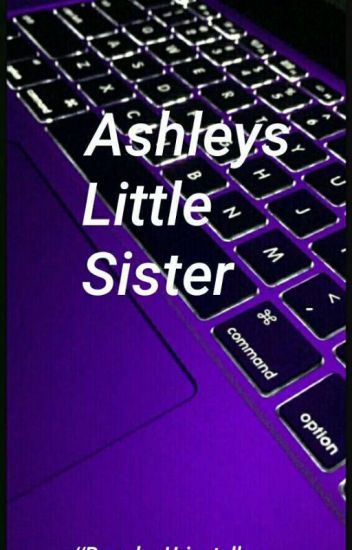 Ashley's little sister: BOOK 1