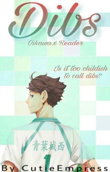 Dibs (Oikawa Tooru X Reader)