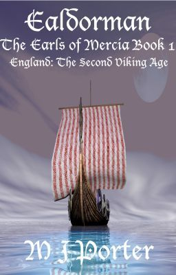 Ealdorman (The Earls of Mercia Book 1) Anglo-Saxon England