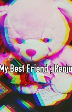 My Best Friend ; Renjun by Renraxx12