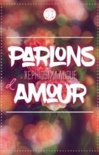 Parlons d'Amour by XephiosMaalouf