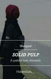 Solid Pulp.            A Muslimah's Life Journey by Wazeeera