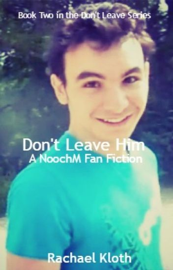 Don't Leave Him (Sequel to Don't Leave Me)  (Watty Awards 2014)