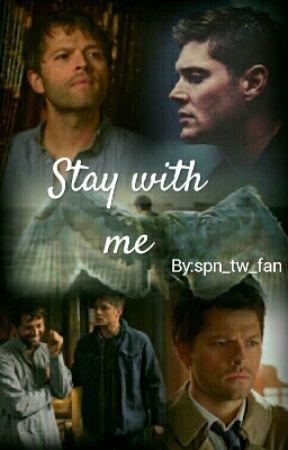 Stay With Me (Destiel) by spn_tw_fan