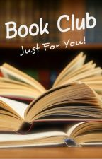 Book Club Just For You! (Open 2016) by mrshader_22