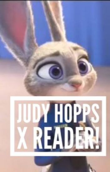 Judy hopps x reader (a zootopia fanfic)