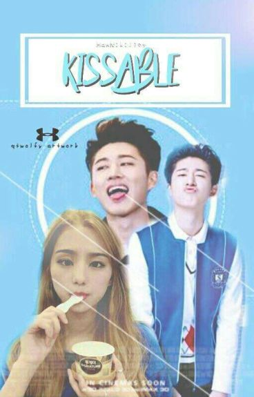 Kissable [ MalayFic ]