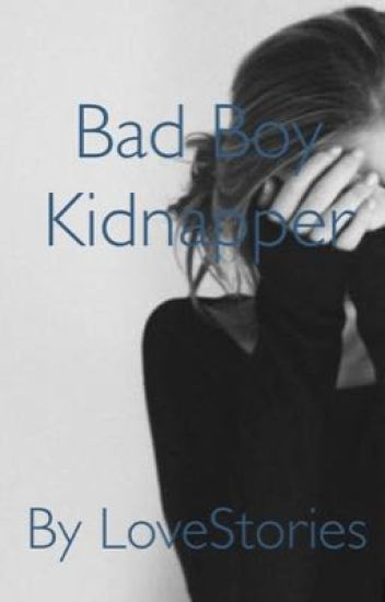 Bad Boy Kidnapper